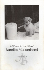 A Winter in the Life of Bundles Mustardseed