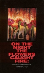 On the Night the Flowers Caught Fire